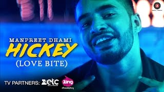Hickey (Love Bite) - Official Music Video | Manpreet Dhami