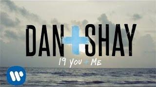 Dan + Shay - 19 You + Me (Lyric Video)