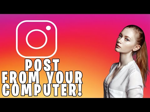 How To Post To Instagram From Your Computer 2018 #FRESH!