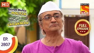 Taarak Mehta Ka Ooltah Chashmah - Ep 2807 - Full Episode - 29th August, 2019