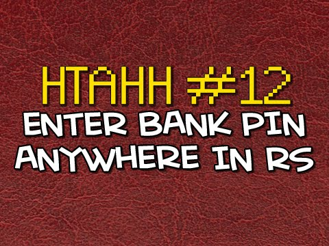 Old School RuneScape - How to enter your bank PIN from anywhere in RuneScape HTAHH #12