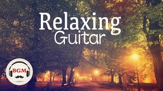 Relaxing Guitar Music - Background Music For Sleep, Work, Study - Calm Music
