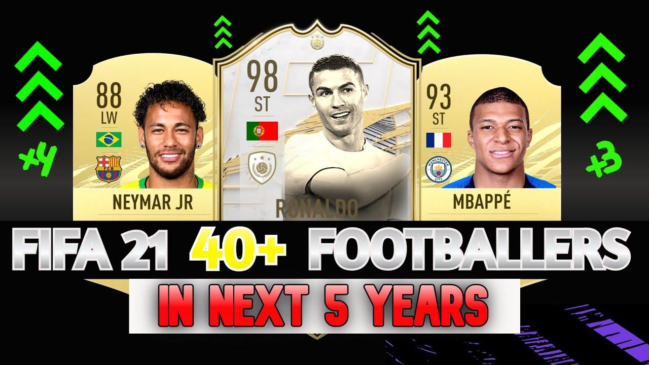 FIFA 21 40+ FOOTBALLERS IN NEXT 5 YEARS PREDICTION   FT. NEYMAR JR, RONALDO, MBAPPE...ETC