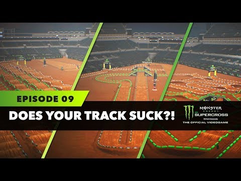 Does Your Track Suck? - Episode 9 - Monster Energy Supercross The Game!