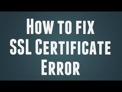 How to fix SSL Certificate Error