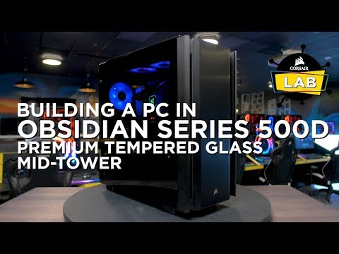 HOW TO BUILD A PC IN THE OBSIDIAN SERIES 500D