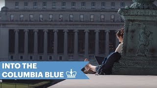 Into the Columbia Blue | Undergraduate Admissions Video | Columbia University
