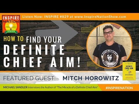 🌟 MITCH HOROWITZ: How to Find Your Definite Chief Aim in Life! | Law of Attraction