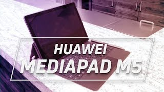 Huawei MediaPad M5 Hands-on: More Than Just A Multimedia Machine