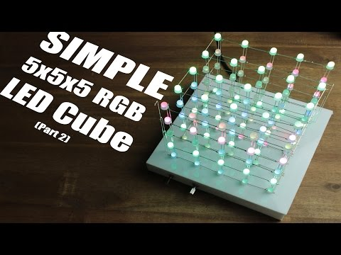 Make your own SIMPLE 5x5x5 RGB LED Cube (Part 2)