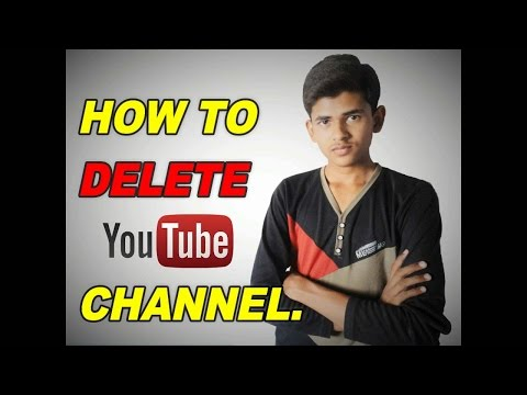How To Delete A YouTube Channel Hindi / Urdu - 2016