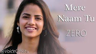 ZERO: Mere Naam Tu Song | Female Cover Version  @VoiceOfRitu | Ritu Agarwal