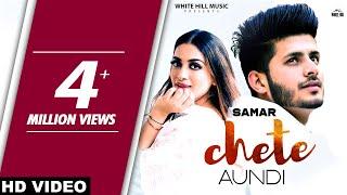 Chete Aundi (Full Song) | Samar | New Song 2019 | White Hill Music