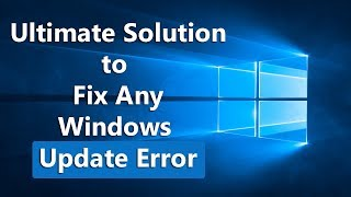 Ultimate Solution to Fix ANY Windows 10 Update Error in 2018 | Fall, Spring Creators Update