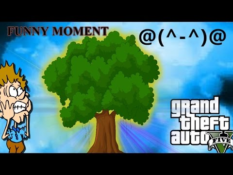 GTA 5 Online :FUNNY Moment (Tree Glitch,and Other)