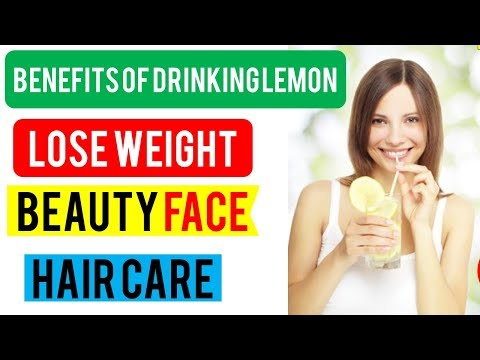 10 Benefits of Drinking Lemon Water for Skin Beauty, Weight Loss and Health