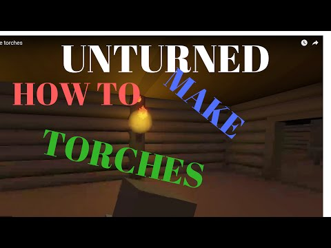 unturned 3 0 how to make torches