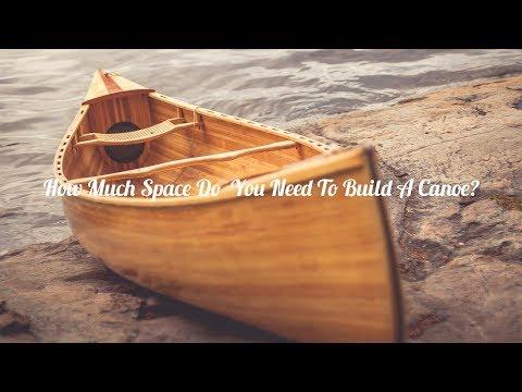 How much space do I need to build a cedar canoe?