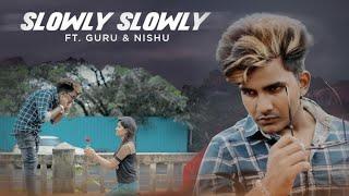 Slowly Slowly   Guru Randhawa   Guru & Nishu  Cute Love Story  Hindi Song 2019