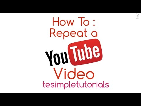 How To : Repeat a YouTube Video