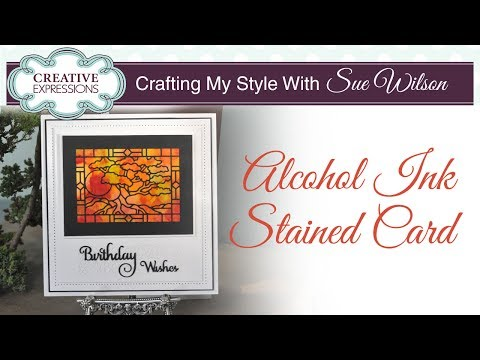 How To Use Alcohol Ink To Create a Stained Glass Card | Crafting My Style with Sue Wilson