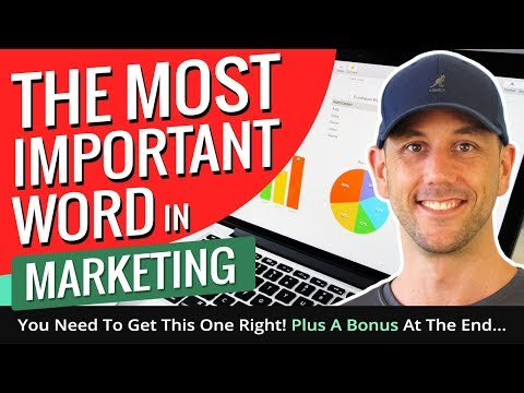 The Most Important Word In Marketing - You Need To Get This One Right!  Plus A Bonus At The End...
