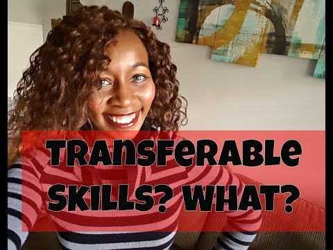 Transferable Skills? Whats That?