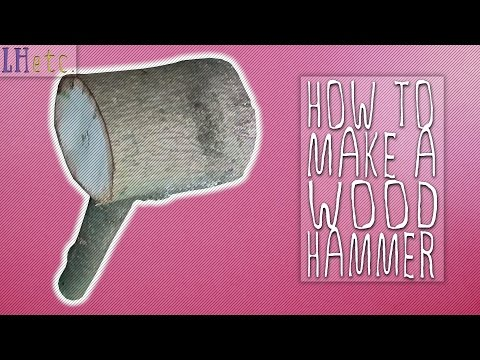 How to Make a Wood Hammer