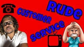 Rude Customer Service - @Akil2CRAZY