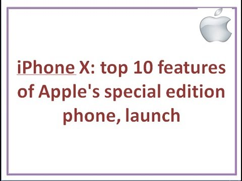 10 features of Apple's iPhone ten special edition mobile