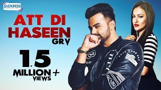 GRV : Att Di Haseen (Official Video) | New Punjabi Songs | Latest Songs