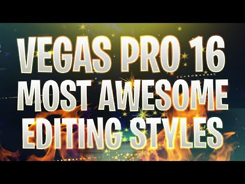 Vegas Pro 16: The Most AWESOME Editing Styles - Tutorial #398