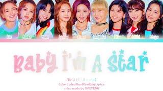 "NiziU ""Baby I'm A Star"" Lyrics [虹U/ニジユ  Baby I'm A Star 日本語字幕/歌詞/和訳] Color Coded Lyrics Kan/Rom/Eng)"