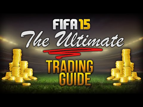 THE FIFA 15 ULTIMATE TRADING GUIDE - HOW TO MAKE COINS (QUICK & EASY METHODS) FIFA 15 ULTIMATE TEAM