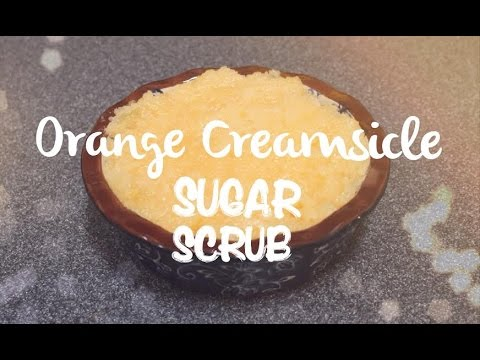DIY Orange Creamsicle Sugar Scrub