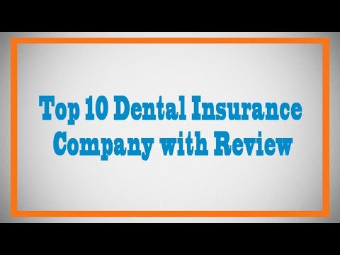 Top 10 Dental Insurance company with review