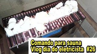 Comando Elétrico Para Sauna - Vlog Um Dia De Eletricista # 26