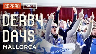 Derby Days: Mallorca   The Once In A Lifetime Derby