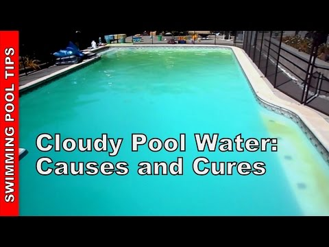 Cloudy Pool Water, Causes and Cures