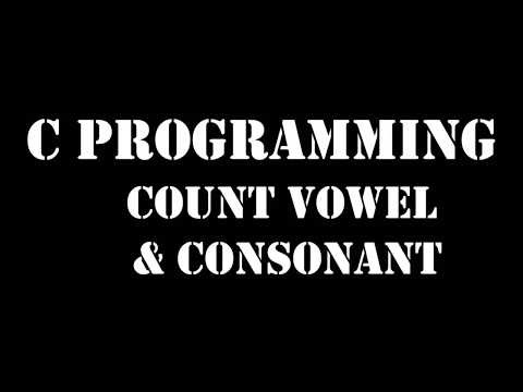 c programming count vowels and consonant  in a string