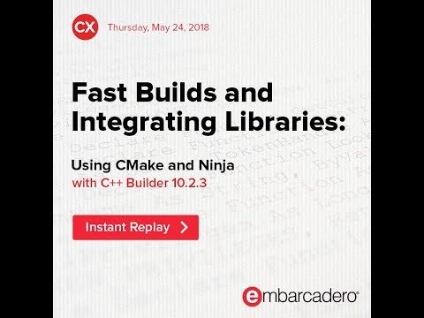 Fast Builds and Integrating Libraries: Using CMake and Ninja for C++ Builder 10.2.3