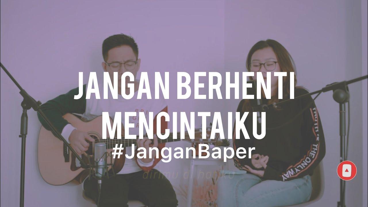Download #JanganBaper Titi DJ - Jangan Berhenti Mencintaiku (Cover) MP3 Gratis