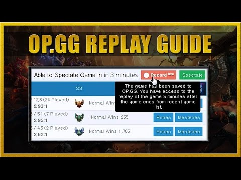 OP.GG Replay Guide - How to record League of Legends gameplay