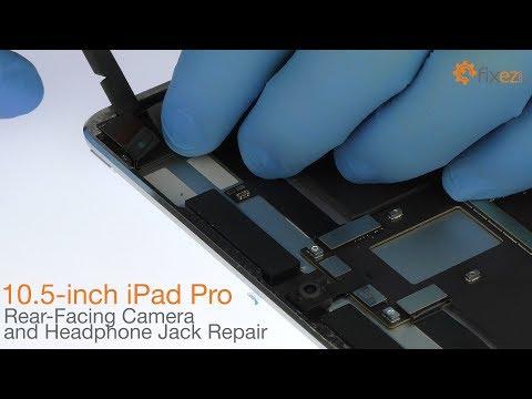 10.5-inch iPad Pro Rear-Facing Camera and Headphone Jack Repair - Fixez.com