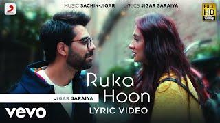 Ruka Hoon   Jigar Saraiya   Sachin - Jigar   Sanjeeda Shaikh   Official Lyric Video
