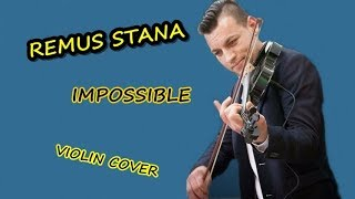 Download Remus Stana - Impossible | Violin Cover