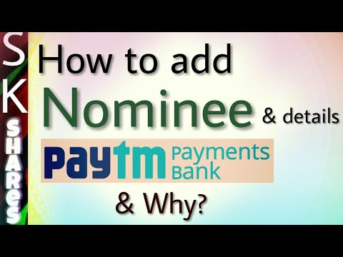 How to add Nominee to your Paytm Payments Bank Account and why?