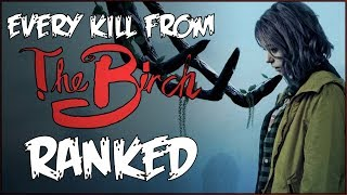 Every Kill from THE BIRCH Ranked!