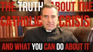 The Truth About The Crisis In The Catholic Church