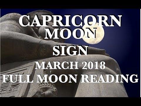 CAPRICORN MOON Sign March 2018 FULL MOON Reading